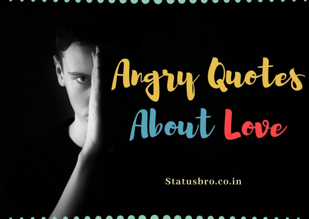 Angry Quotes About Love